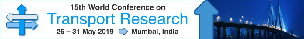 15th World Conference on Transport Research, 26-31 May 2019 | Mumbai, India